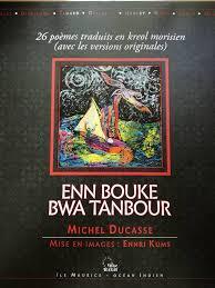 'Ti nek zis bizin', Enn bouke bwa tanbour, Michel Ducasse, 2017.