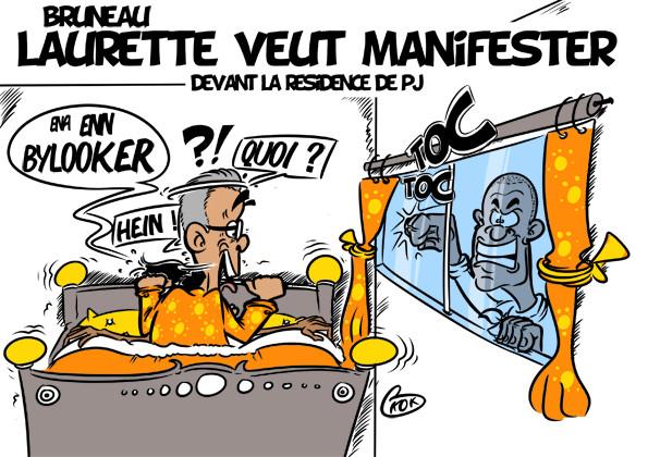 [KOK] Le dessin du jour : Bruneau Laurette veut manifester devant la résidence de PJ