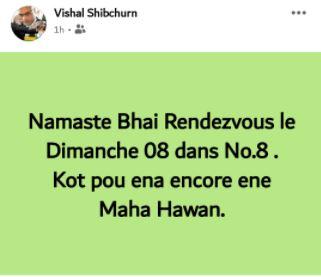 """Le récidiviste notoire, Vishal Shibchurn donne le mot d'ordre d'un 'Maha Hawan"""" le 8 novembre au n°8"""