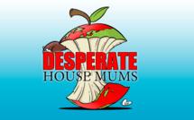 [Les Desperate House Mums] Les Mums, regardez cette merveille !