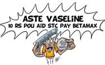 L'actualité vu par KOK : Aste Vaseline 10 Rs pou aid STC pay Betamax